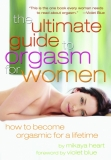 The Ultimate Guide to Orgasm for Women: How to Become Orgasmic for a Lifetime - There are tons of books filled with advice about orgasms, but many women find their relentless cheerleading lacks an honest discussion of their real needs. Mikaya Heart changes all that. The Ultimate Guide to Orgasm for Women is a forthright and comprehensive exploration of female sexuality. Normalizing all women's experiences, Mikaya Heart provides the information, permission and support women ne