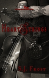 HEARTSTRINGS by S.J. Frost - Book 6 in the Conquest Series by S.J. Frost