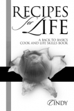RECIPES FOR LIFE: A BACK TO BASICS COOK & LIFE SKILLS BOOK