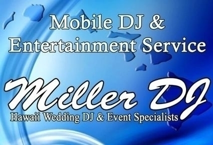 Miller DJ ~ Hawaii Weddings & Events