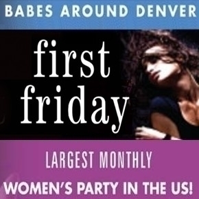 First Friday by Babes Around Denver