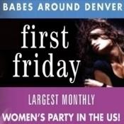 First Friday by Babes Around Denver