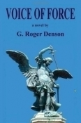 Voice of Force, a Novel by G. Roger Denson